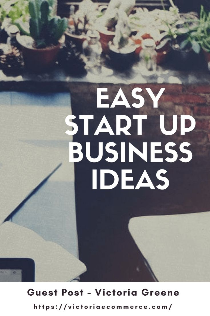 Ready for a change? Here are some easy start up business ideas worth considering. Special Thanks to Guest Poster, Victoria Greene of victoriaecommerce.com | easystartupbusinessideas | Blogging | Affiliatemarketing | Startyourownbusiness | Smallbusinessideas