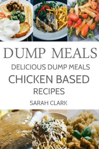 Dump Meals Delicious Dump Meals Chicken Based Recipes Products
