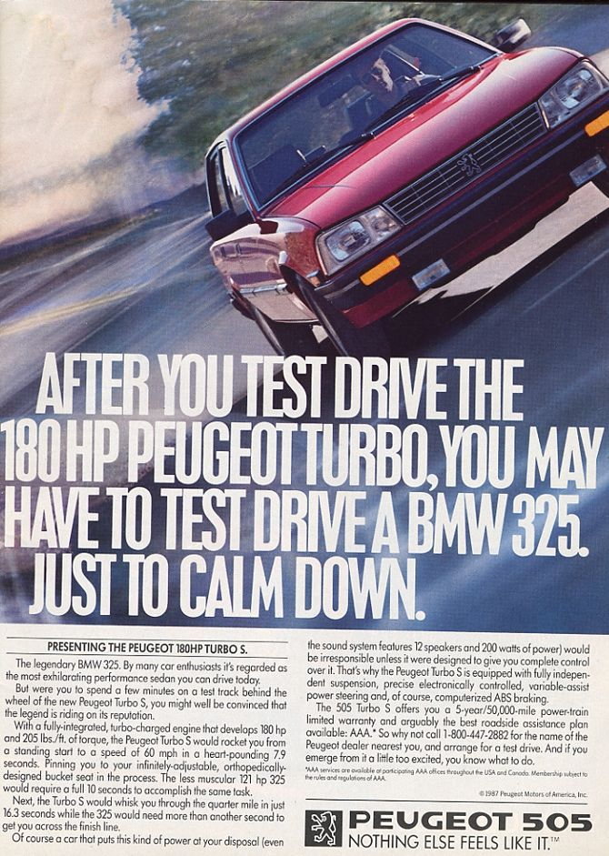 After you test drive the 180hp Peugeot Turbo, you may have to test drive a BMW 325, just to calm down.