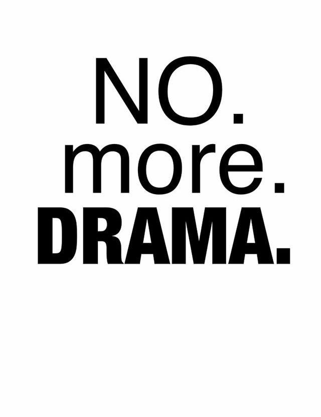 No hagas dramas, simplemente ACTÚA.