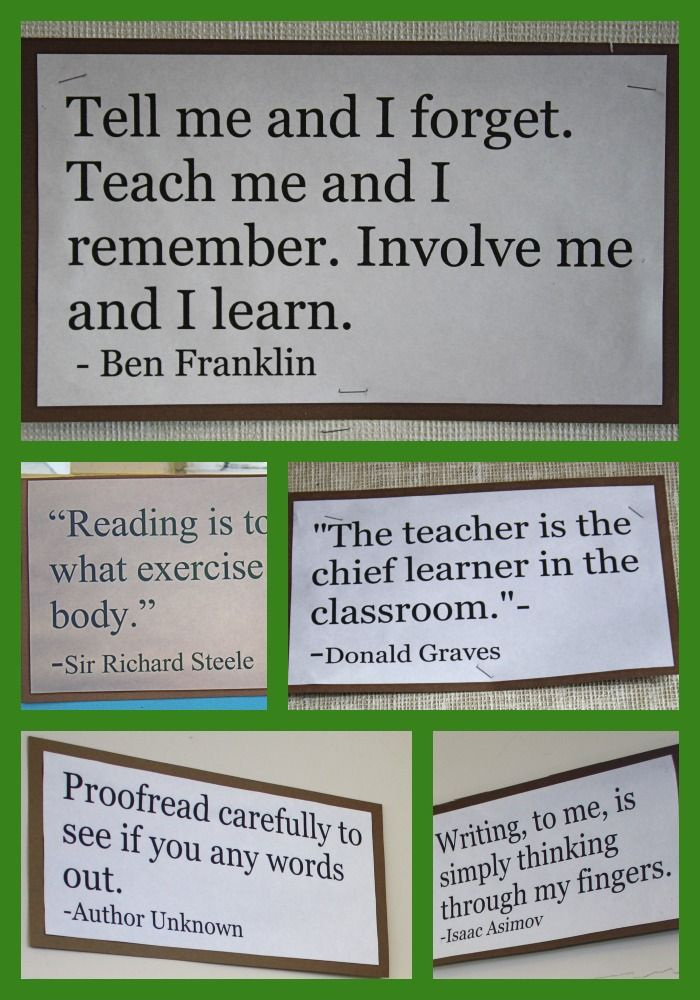 Place encouraging quotes all around your classroom.