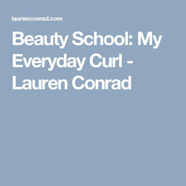 Beauty School: My Everyday Curl - Lauren Conrad