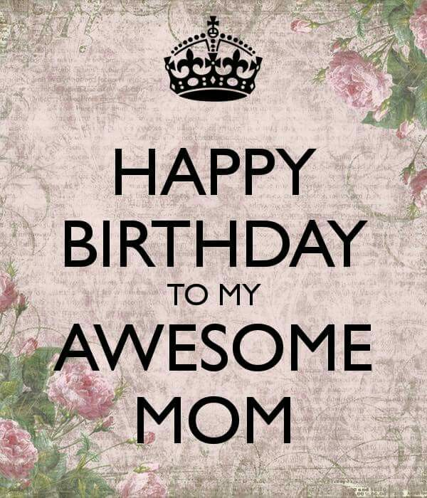Happy Birthday to my awesome Mom