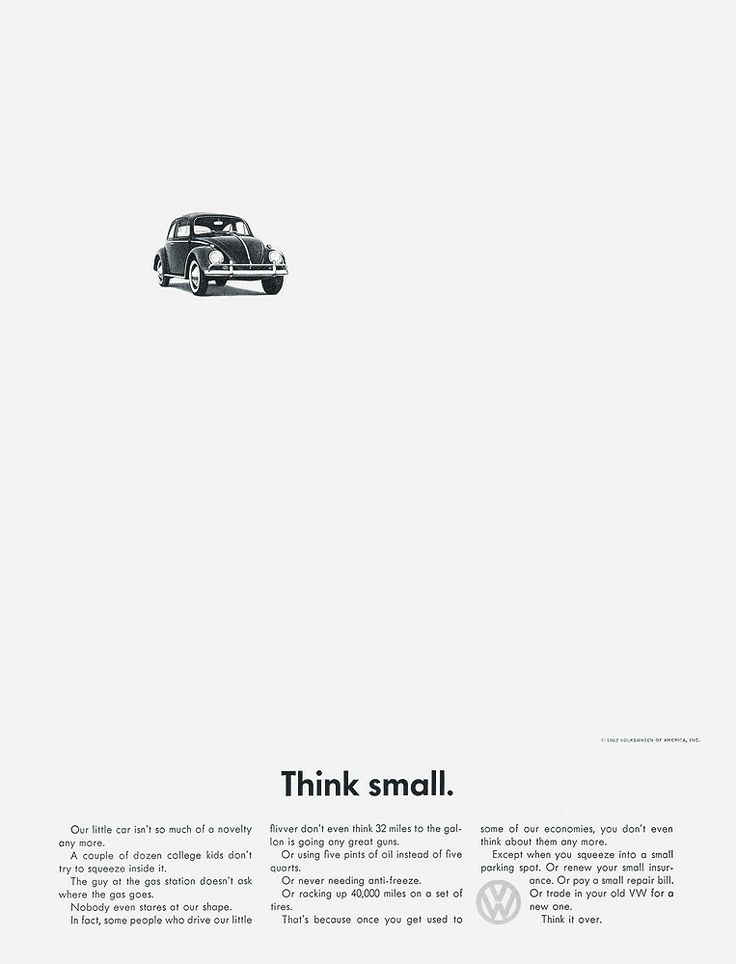 "Clever copy and simple graphics were hallmarks of mid-century advertising-- qualities perfectly embodied by Volkswagen's iconic ""Think Small"" campaign. Doyle Dane Bernbach designed the ad shown here in 1962."