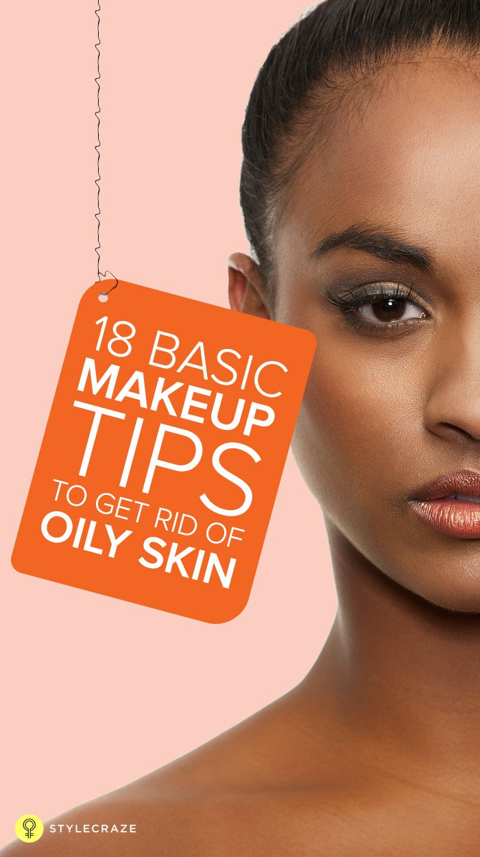 Basic Makeup Brushes For Beginners: 18 Basic Makeup Tips To Get Rid Of Oily Skin