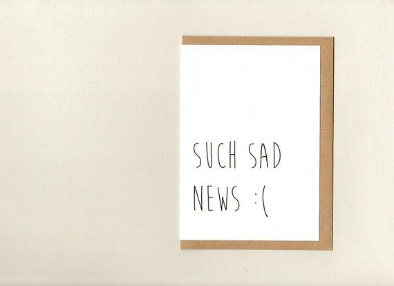 SUCH SAD NEWS . sympathy card . bereavement card by ThePaisleyFive