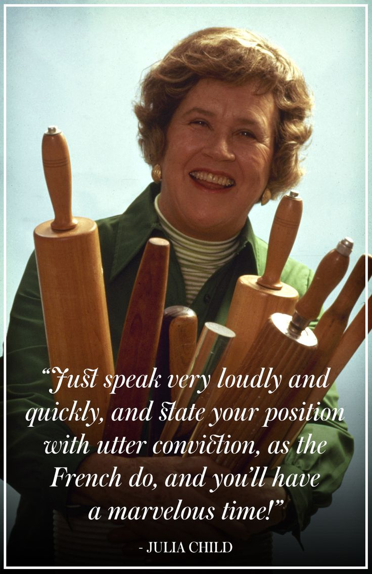 Best Julia Child Quotes - 10 Best Julia Child Quotes - Town & Country