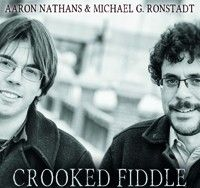 Crooked Fiddle Two creative and accomplished songwriters, Michael G. Ronstadt & Aaron Nathans, collaborate for a cello and guitar-filled album of original music that takes the listener to places previously unexplored in song. Michael is also a member of his Southwestern family band, Ronstadt Generations, and his bandmates Michael J. Ronstadt (his dad) and Petie…