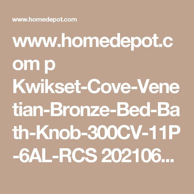 www.homedepot.com p Kwikset-Cove-Venetian-Bronze-Bed-Bath-Knob-300CV-11P-6AL-RCS 202106271?MERCH=REC-_-NavPLPHorizontal1_rr-_-NA-_-202106271-_-N