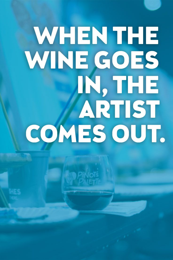 Fact Wine Relaxes You Fact You Paint Better When You Re Relaxed