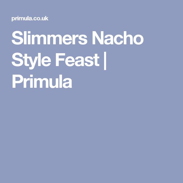 Slimmers Nacho Style Feast | Primula