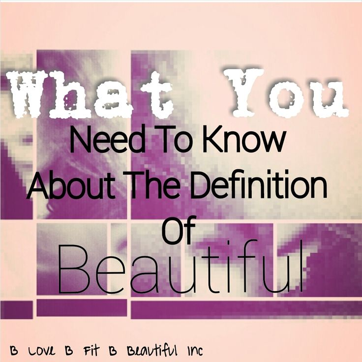 What You Need To Know About The Definition Of Beautiful  http://www.blovebfitbbeautiful.com/…/what-you-need-to-know-…