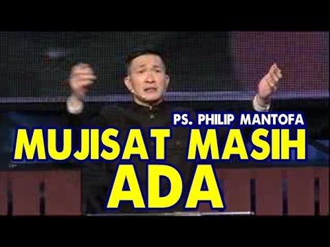 MUJIZAT MASIH ADA - PS.  PHILIP MANTOFA