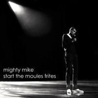 Start the moules frites (Stromae / Wiseguys) (2014) by Mighty  Mike on SoundCloud