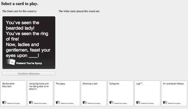 Pretend You're Xyzzy is a Cards Against Humanity clone program that you can play with a community of online users.