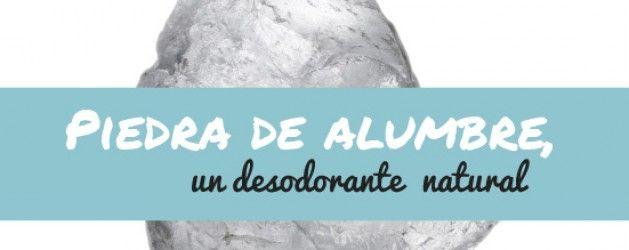Mineral de Alumbre: un desodorante natural | La Bioguía