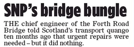 The Scottish Mail on Sunday's shock-horror Forth Road Bridge story today is also accompanied by an editorial leader. And if the main article was a piece of bare-faced deception, it's go…