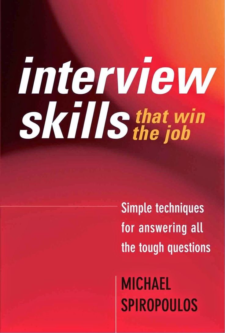 Interview Skills That Win The Job: Simple Techniques For Answering All The  Tough Questions Author