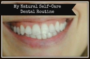 My Natural Self-Care Dental Routine based on the research of Dr. Weston A. Price.