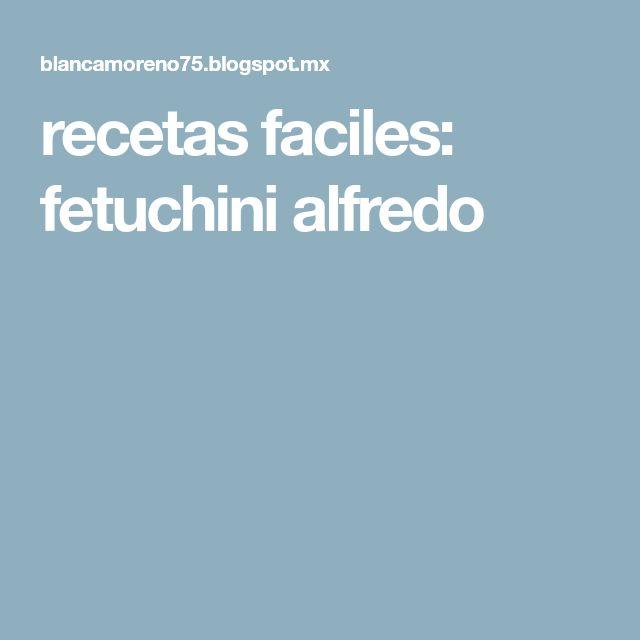 recetas faciles: fetuchini alfredo