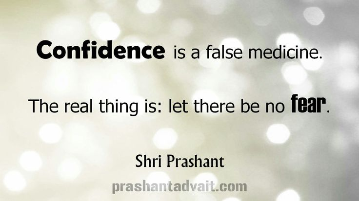Confidence is a false medicine. The real thing is: let there be no fear. ~ Shri Prashant #ShriPrashant #Advait #confidence #fear  Read at:- prashantadvait.com Watch at:- www.youtube.com/c/ShriPrashant Website:- www.advait.org.in Facebook:- www.facebook.com/prashant.advait LinkedIn:- www.linkedin.com/in/prashantadvait Twitter:- https://twitter.com/Prashant_Advait