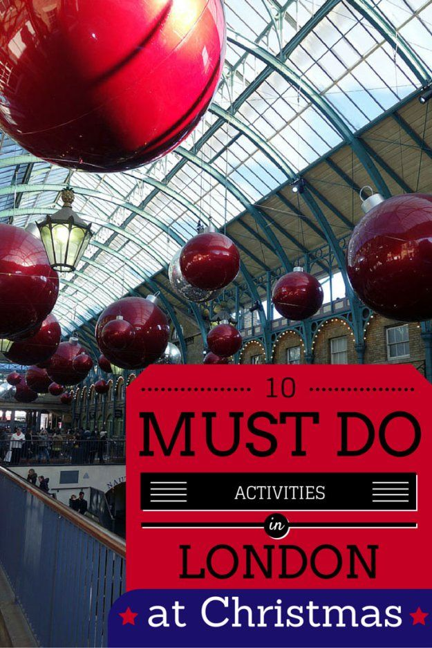 The 10 BEST Things to Do in London at Christmas - Sunny in London                                                                                                                                                                                 More