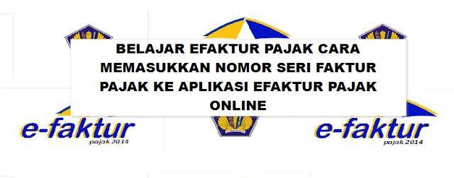 Cara Menambahkan Nomor Seri Faktur Pajak Di Aplikasi eFaktur Pajak Onlinecara ngeblog di http://www.nbcdns.com