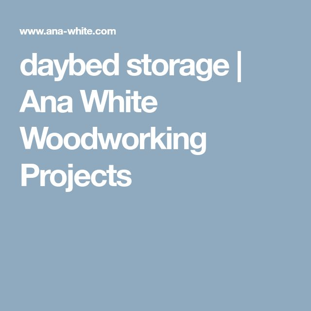 daybed storage | Ana White Woodworking Projects