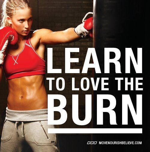 Learn to Love the Burn