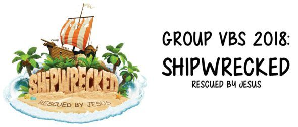 Group Publishing VBS 2018: SHiPWRECKED - several alternate ideas for Imagination Station and still posting...