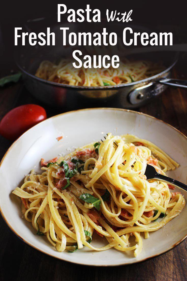 Pasta With Fresh Tomato Cream Sauce Recipe Fresh Tomato Pasta Clean Eating Vegetarian Recipes Easy Pasta Dishes