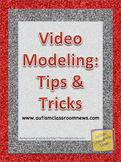 Video Modeling: Tips and Tricks by Autism Classroom News: http://www.autismclassroomnews.com