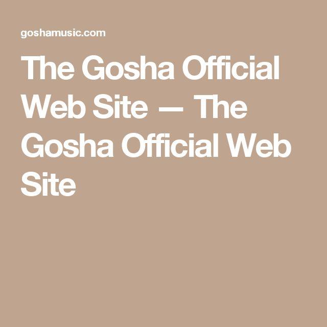 The Gosha Official Web Site — The Gosha Official Web Site