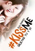 Objetivo: tú y yo (#KissMe II) Elle Kennedy