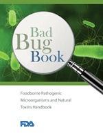 """Segunda edición de la FDA del manual """"BAD BUG BOOK"""", información sobre los principales agentes que causan enfermedades transmitidas por los alimentos."""