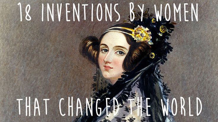18 Inventions By Women That Changed The World.