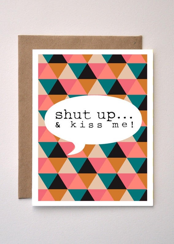 'Shut Up & Kiss me!' Valentines Day card