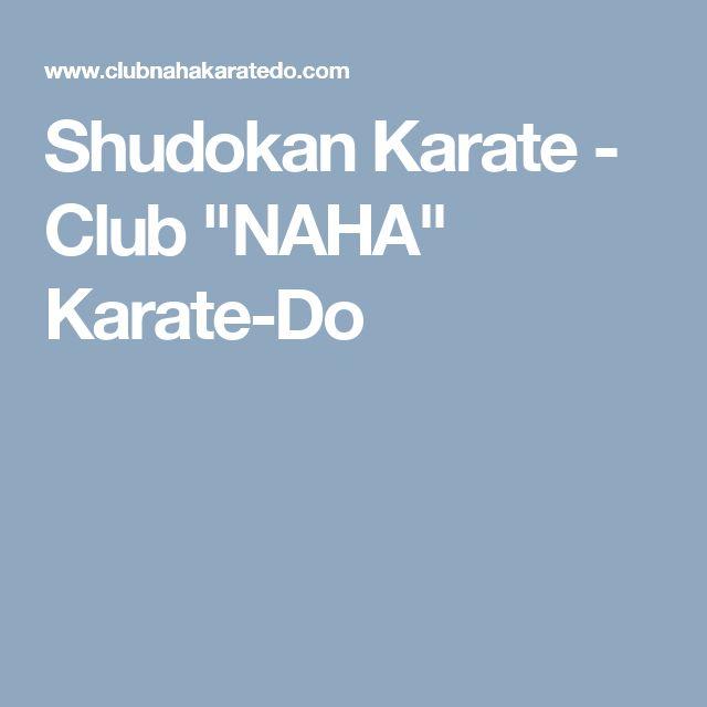 "Shudokan Karate - Club ""NAHA"" Karate-Do"