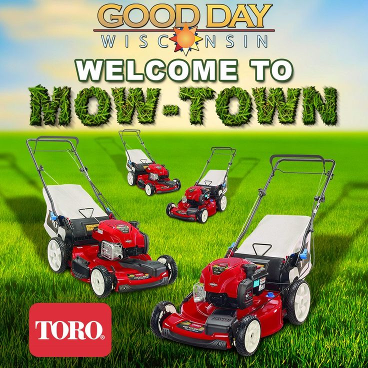 2017 Good Day Wisconsin Welcome to Mow-Town - enter daily for a chance to win a new Toro Lawn Mower.