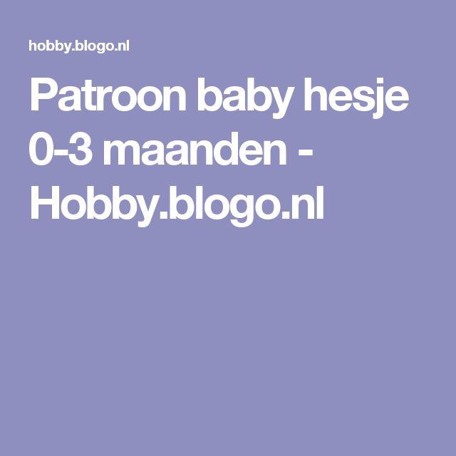 Patroon baby hesje 0-3 maanden - Hobby.blogo.nl
