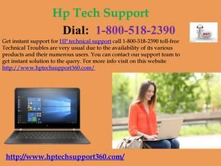 Quick Solutions | Dial toll-free HP tech support 1-800-518-2390  Get Online quick solutions for all internet security issues, installation, setup, driver of your devices from all Hp Support.1-800-518-2390 Contact Our HP tech support For any Issues in HP. We are 24/7 available for you. For more info visit on this website http://www.hptechsupport360.com/