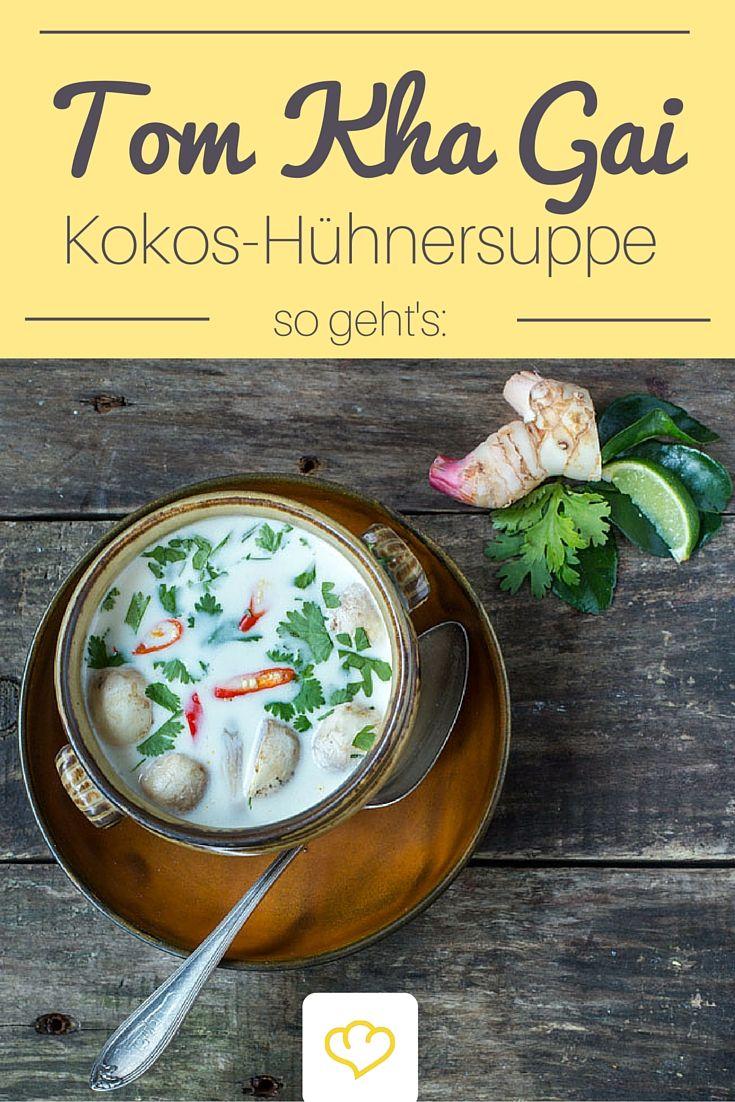 Tom Kha Gai – Diese Hühnersuppe mit Kokosmilch nimmt euch mit auf eine exotische Reise nach Thailand!