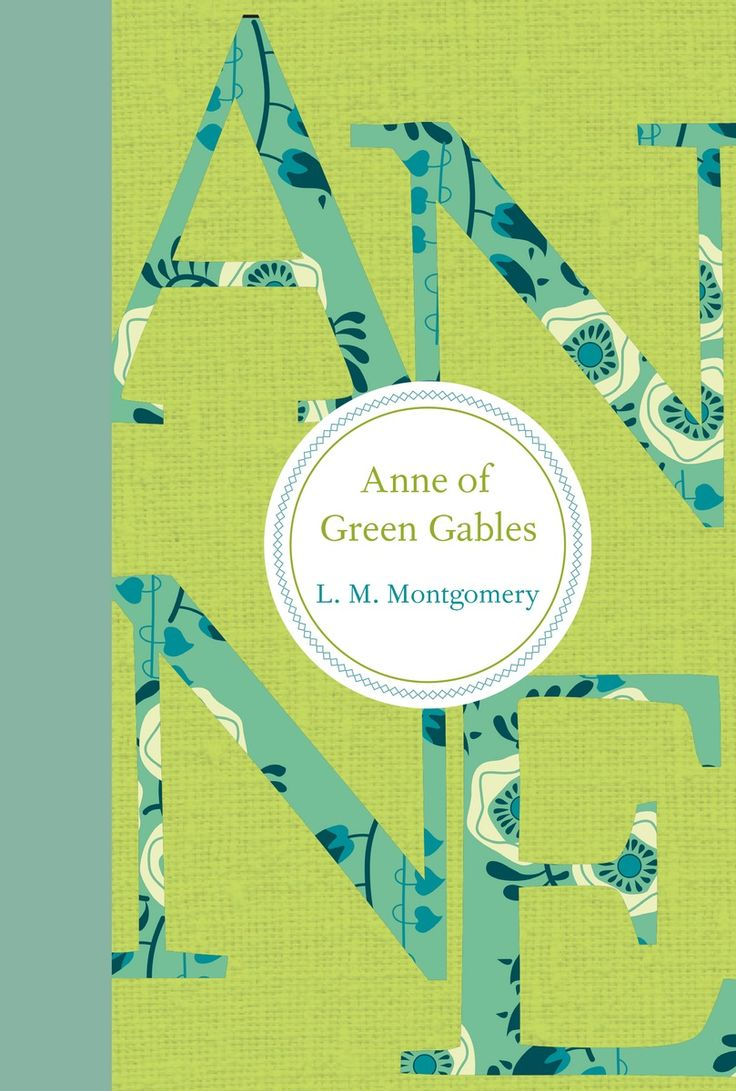 A beautiful new hardcover edition of L.M. Montgomery's Anne of Green Gables