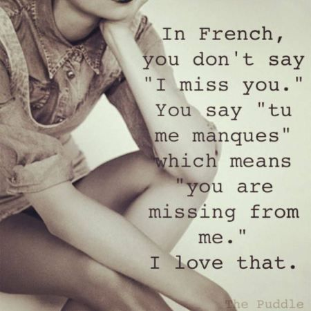 "In French you don't say ""I miss you."""