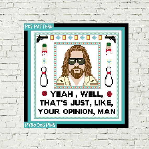 Hey, I found this really awesome Etsy listing at https://www.etsy.com/listing/228720583/the-big-lebowski-cross-stitch-pattern