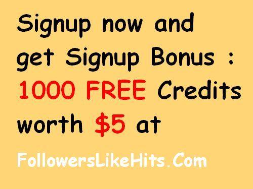www.FollowersLikeHits.Com Now offers New Improved Signup Bonus : 1000 FREE Credits worth $5