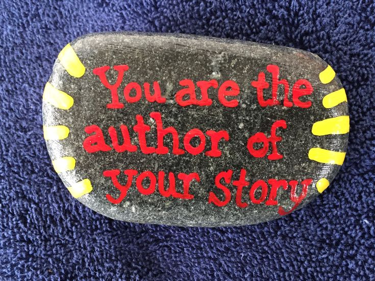 You are the author of your story. Hand painted rock by Caroline. The Kindness Rocks Project