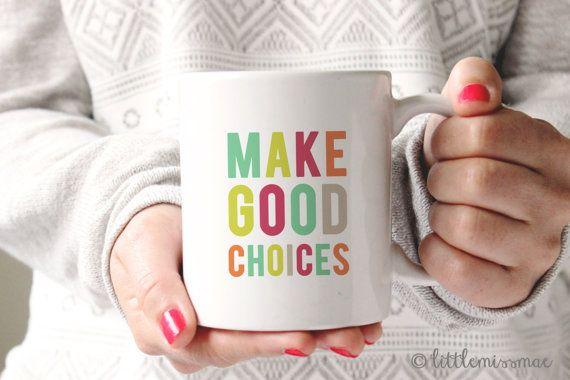 Make Good Choices Mug. Pitch Perfect. by LittleMissMaeDesign