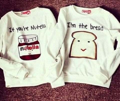 If your Nutella Im the Bread BFF White CrewNeck