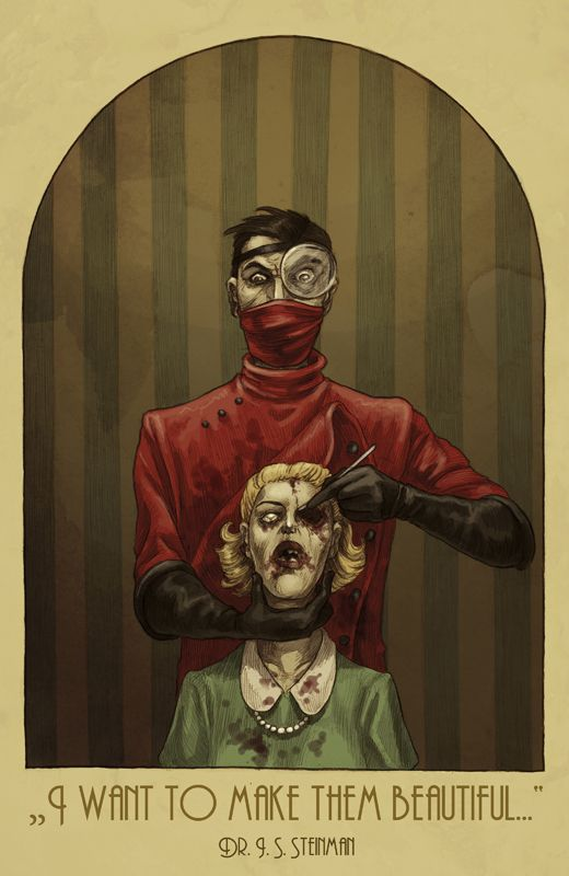 Dr. Steinman by ~MadLittleClown on deviantART. <----This doctor had to have been influenced from Mengele. He's batshit psychotic.